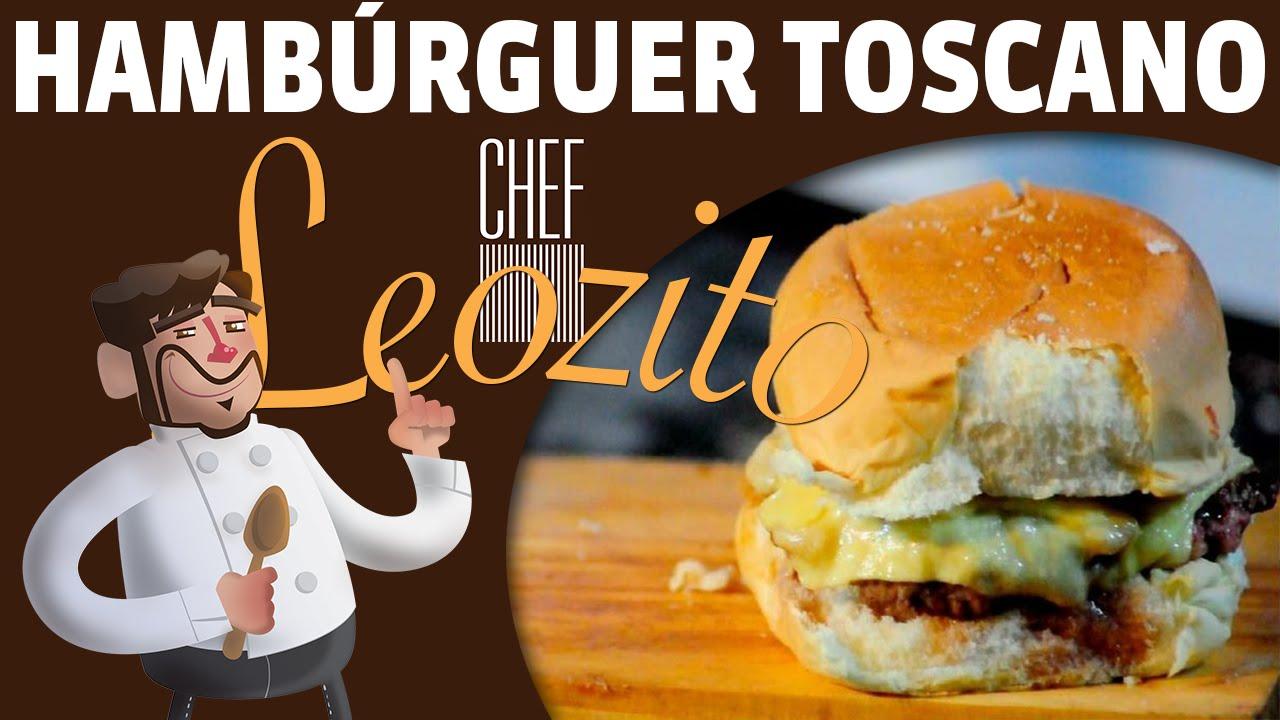 Hambúrguer Toscano – Chef Leozito e Cia #7