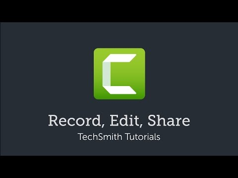 Camtasia: Record, Edit, Share