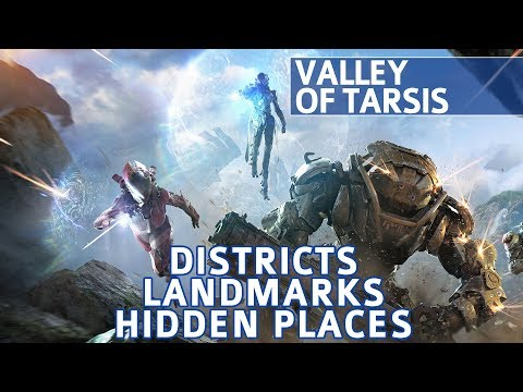 Anthem - Valley Of Tarsis Landmark Locations / Districts / Hidden Place (explorer: Valley Of Tarsis)