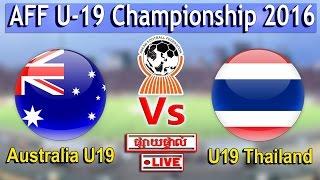 Video Final Piala AFF U19 Thailand vs Australia 2016 MP3, 3GP, MP4, WEBM, AVI, FLV Juni 2017