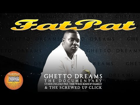 FAT PAT  | GHETTO DREAMS  The Documentary | Wreckshop Records
