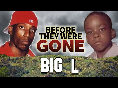 BIG L | BEFORE THEY WERE DEAD