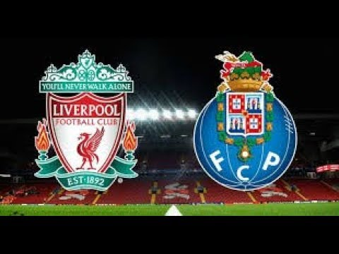 Liverpool  Vs Porto (2h00 Ngày 18/4 (Champions League 2018/19)