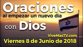 Oraciones al empezar un nuevo día con Dios | Viernes 8 de Junio 🇮🇱