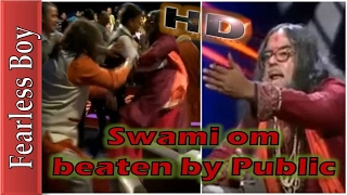 "Hi, friends Welcome to our channel ""FEARLESS BOY"". Swami om  swami om slap on live tv  swami om beaten by public  swami ..."