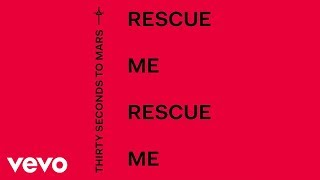 Thirty Seconds To Mars - Rescue Me (Audio)