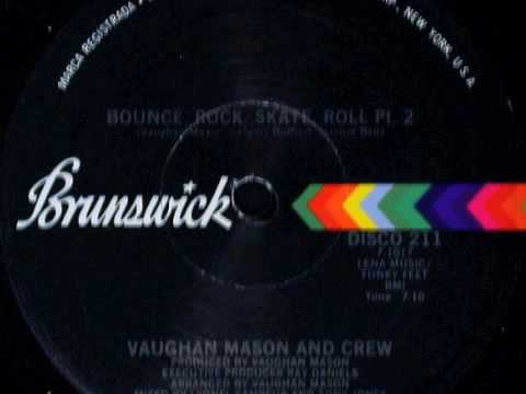 Vaughan Mason And Crew - Bounce Rock Skate Roll Pt.2