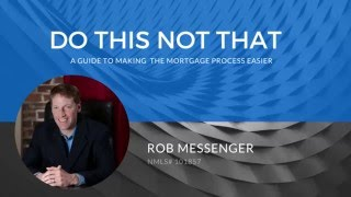 Mortgage Tips From Rob Messenger