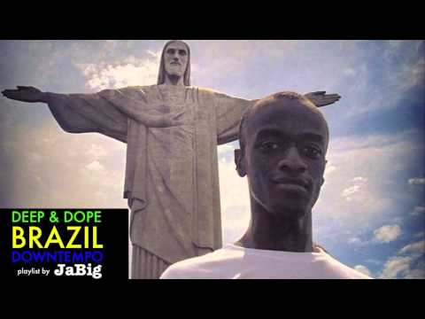 Brazilian Music DJ Mix by JaBig » DEEP & DOPE Playlist: Samba, Bossa Nova, Rio Brazil Lounge
