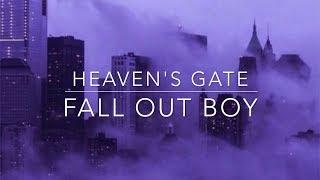 Video Fall Out Boy- Heaven's Gate Lyrics MP3, 3GP, MP4, WEBM, AVI, FLV Desember 2018