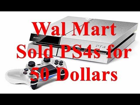 PS4s sold for 50 dollars at Wal Mart