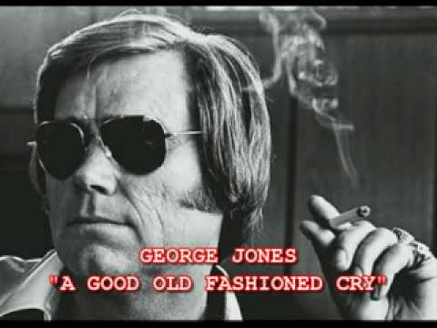 GEORGE JONES - A GOOD OLD FASHIONED CRY