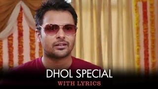 Sing along to the tunes of this bhangra number 'Dhol Special' sung by Lamber Hussainpuri, Manak-E & Sumitra Iyer from Saadi Love Story. Film – Saadi Love Sto...