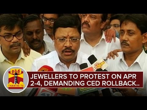 Jewellers-to-Protest-on-April-2-4-demanding-Roll-back-of-CED-Thanthi-TV