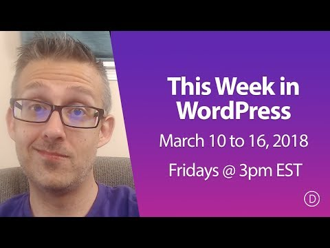 This Week In WordPress (March 10 - 16, 2018)