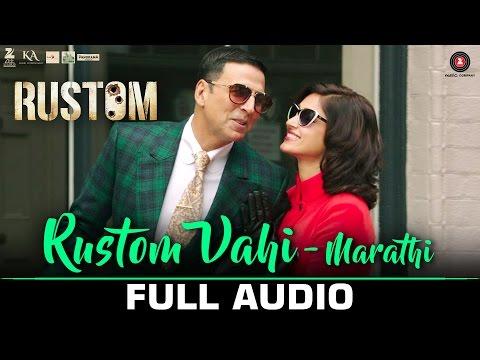 Rustom Vahi (Marathi) - Full Audio | Rustom | Aksh