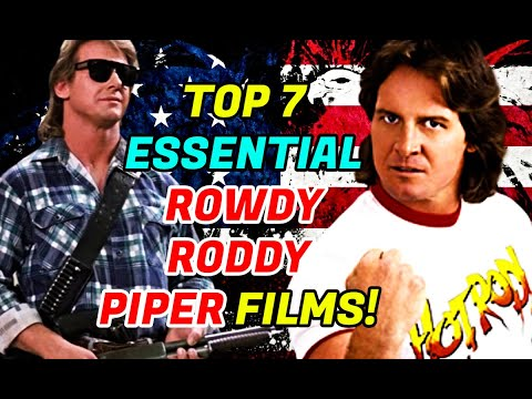 Top 7 Essential Rowdy Roddy Piper Movies