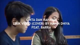 Video CINTA DAN RAHASIA - LIRIK VIDEO (COVER) BY HANIN DHIYA ft.BARRA MP3, 3GP, MP4, WEBM, AVI, FLV Juni 2018