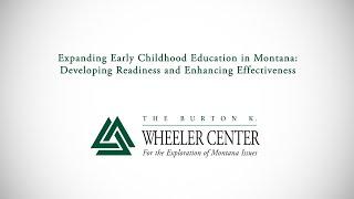 Closing Remarks: Early Childhood Education in Montana: Developing Readiness and Enhancing Effectiveness