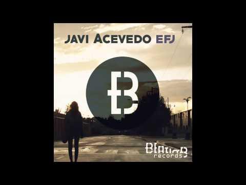 Javi Acevedo - EFJ (Original Mix) (видео)