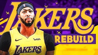 What If The Los Angeles LAKERS TRADED FOR ANTHONY DAVIS  REBUILD! NBA 2K19
