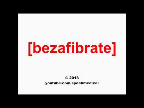 Pronounce Bezafibrate | SpeakMedical