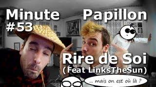 Video Minute Papillon #53 Rire de soi (feat LinksTheSun) MP3, 3GP, MP4, WEBM, AVI, FLV Juni 2017