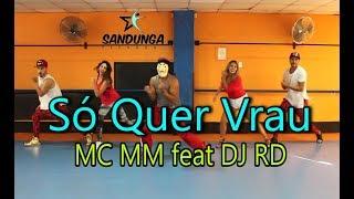 image of Só Quer Vrau - MC MM feat DJ RD / Zumba / Coreografia Sandunga