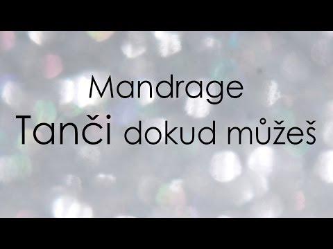 Mandrage•Tanči dokud můžeš (text)
