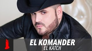 El Komander  El Katch  Video Lyric