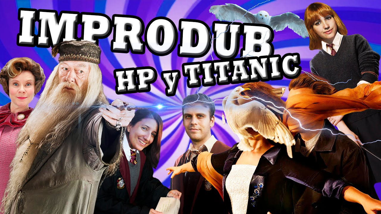 IMPRODUB: Harry Potter y Titanic