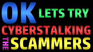 Video OK - Let's Try Cyberstalking The Scammers MP3, 3GP, MP4, WEBM, AVI, FLV Agustus 2019