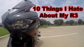 10. 10 Things I Hate About My 2015 Yamaha R3