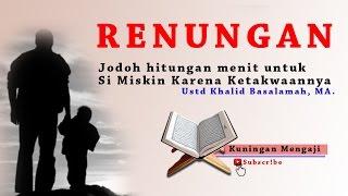 Kisah Pernikahan hanya karena ketakwaan kepada Allah - ustad Khalid Basalamah
