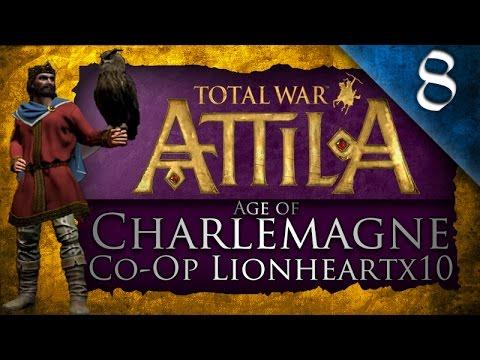 Total War: Attila - Age of Charlemagne - Co-Op Campaign - w/ Lionheartx10 Ep. 8