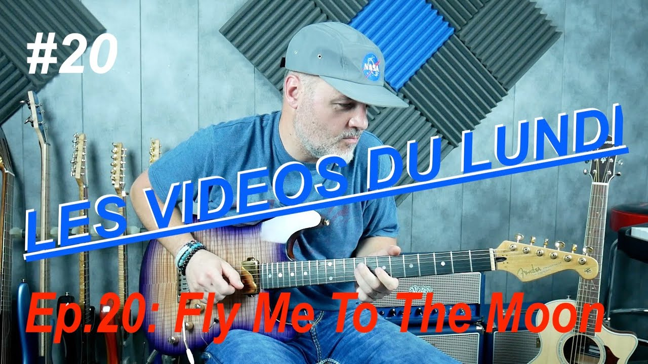 LES VIDEOS DU LUNDI – EP#20 – FLY ME TO THE MOON (guitar cover) – AXE-FX III – Nicolas DESMAREST