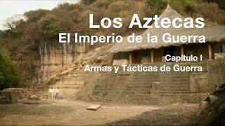 Los Aztecas: El Imperio de la Guerra (Parte 1,