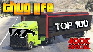 Video GTA 5 ONLINE : TOP 100 THUG LIFE AND FUNNY MOMENTS  [400K SPECIAL] MP3, 3GP, MP4, WEBM, AVI, FLV September 2019