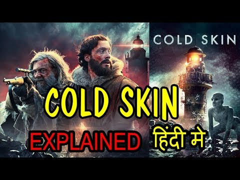 COLD SKIN 2017 Movie Explained in HINDI | Cold Skin Movie Ending Explain