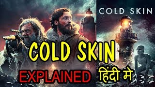 Nonton COLD SKIN 2017 Movie Explained in HINDI | Cold Skin Movie Ending Explain Film Subtitle Indonesia Streaming Movie Download