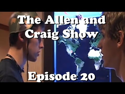 The Allen and Craig Show: Episode 20