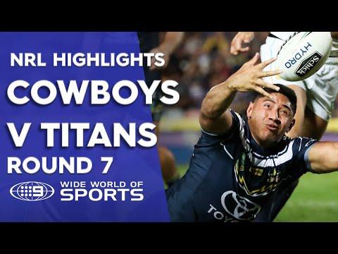 NRL Highlights: North Queensland Cowboys v Gold Coast Titans - Round 7