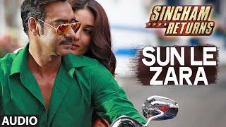 Video Singham Returns: Sun Le Zara Full Audio Song | Arijit Singh | Jeet Gangulli MP3, 3GP, MP4, WEBM, AVI, FLV Juli 2018