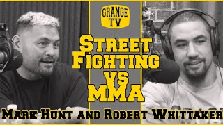 Robert Whittaker and Mark Hunt on Street Fighting vs MMA