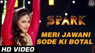 Meri Jawani Sode Ki Botal - Spark