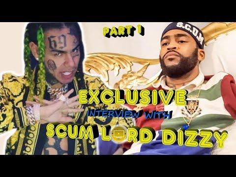 EXCLUSIVE INTERVIEW W/S.C.U.M G.A.N.G C Scum Lord Dizzy Talks 6IX9INE Being Ungrateful But Ambitious