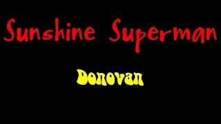 Nonton Sunshine Superman   Donovan    Lyrics   Film Subtitle Indonesia Streaming Movie Download