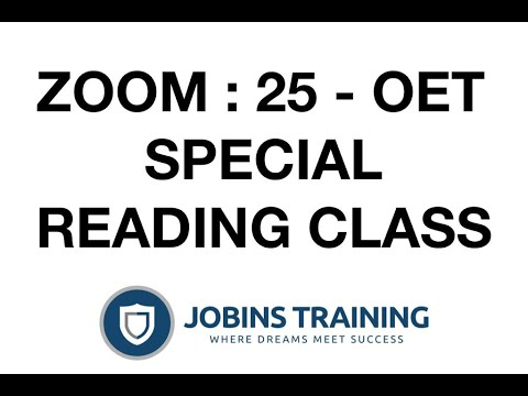 ZOOM : 25 : OET SPECIAL READING CLASS FOR HIGH SCORE: VERY IMPORTANT TO WATCH