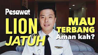 Video Lion Air JT610 Jatuh - Besok Saya Terbang Lion Aman Kah? - TANYA PILOT MP3, 3GP, MP4, WEBM, AVI, FLV Februari 2019