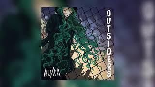 Download Lagu Au/Ra - Outsiderss / Lyric Video) Mp3